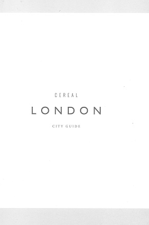 CEREAL CITY GUIDE: LONDON Magazine