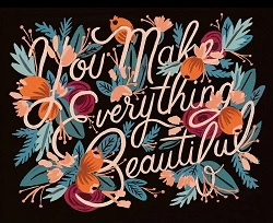 You Make Everything Beautiful Card